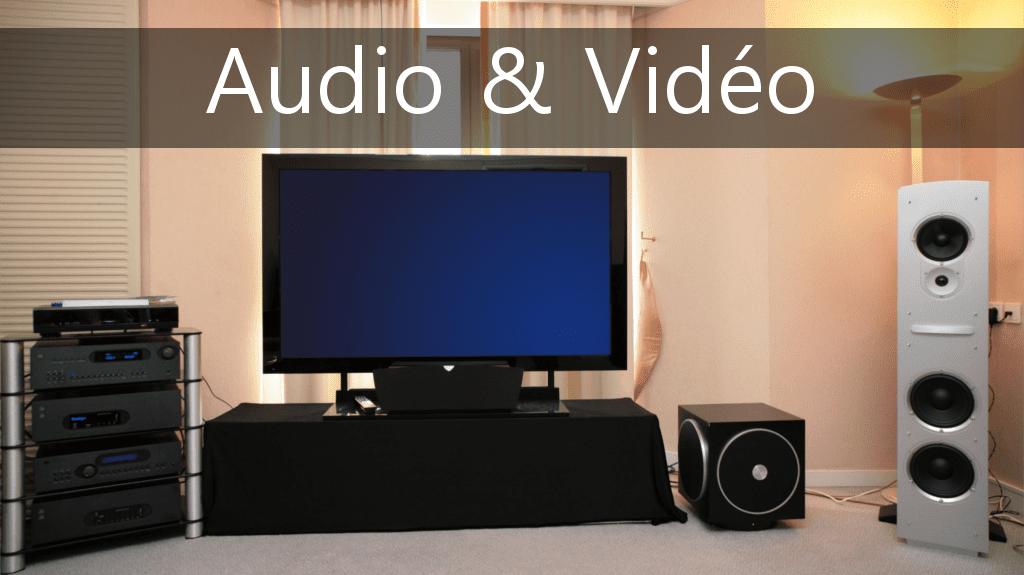 Audio & Vidéo